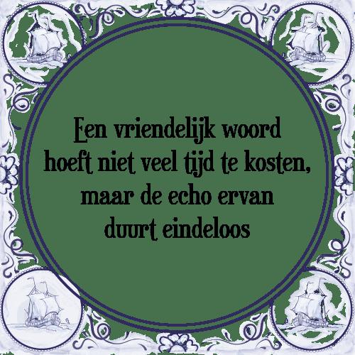 een vriendelijk woord spreuken Woord tijd   Tegel + Spreuk   TegelSpreuken.nl een vriendelijk woord spreuken