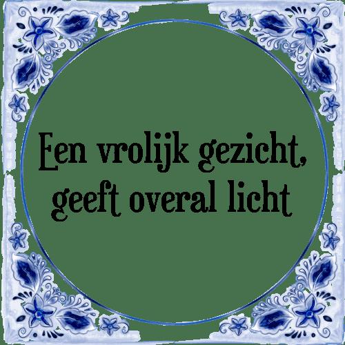 vrolijke spreuken Vrolijk gezicht   Tegel + Spreuk | TegelSpreuken.nl vrolijke spreuken