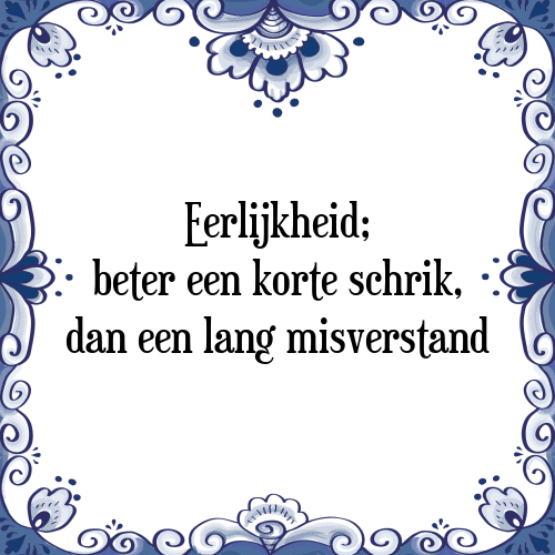 eerlijkheid spreuken Korte schrik   Tegel + Spreuk | TegelSpreuken.nl eerlijkheid spreuken