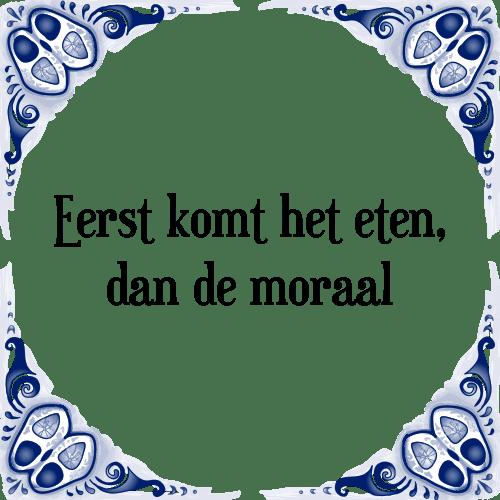 eten spreuken Eten moraal   Tegel + Spreuk | TegelSpreuken.nl eten spreuken