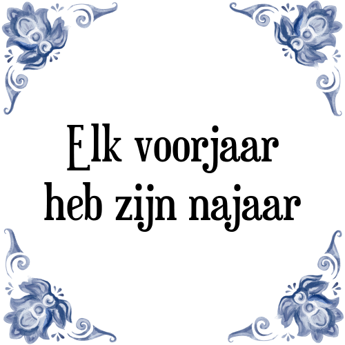 spreuken voorjaar Voorjaar najaar   Tegel + Spreuk   TegelSpreuken.nl spreuken voorjaar