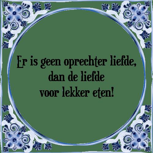 eten spreuken Geen liefde   Tegel + Spreuk | TegelSpreuken.nl eten spreuken