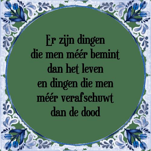 spreuken over leven en dood Dingen bemint   Tegel + Spreuk | TegelSpreuken.nl spreuken over leven en dood