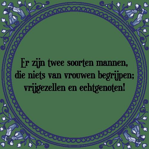 spreuken vrijgezel Twee mannen   Tegel + Spreuk | TegelSpreuken.nl spreuken vrijgezel