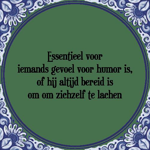 spreuken om te lachen Essentieel gevoel   Tegel + Spreuk | TegelSpreuken.nl spreuken om te lachen