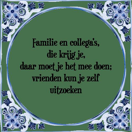 collega spreuken Familie collega   Tegel + Spreuk | TegelSpreuken.nl collega spreuken