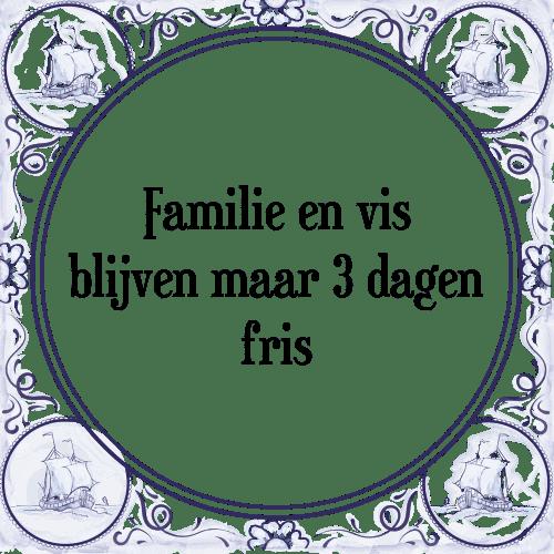 spreuken en gezegden familie Familie vis   Tegel + Spreuk | TegelSpreuken.nl spreuken en gezegden familie