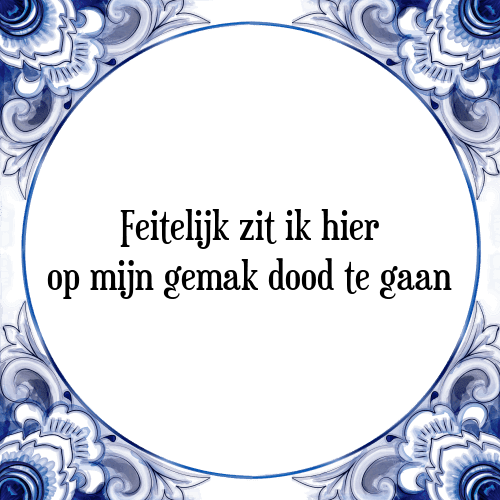 dood spreuken Gemak dood   Tegel + Spreuk | TegelSpreuken.nl dood spreuken