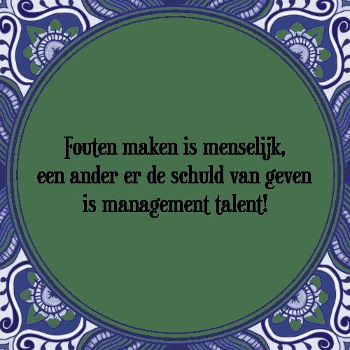 spreuken management Fouten menselijk   Tegel + Spreuk | TegelSpreuken.nl spreuken management