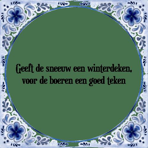 boeren spreuken en gezegden Winterdeken   Tegel + Spreuk | TegelSpreuken.nl boeren spreuken en gezegden