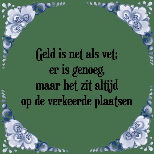 geld spreuken Geld vet   Tegel + Spreuk   TegelSpreuken.nl geld spreuken