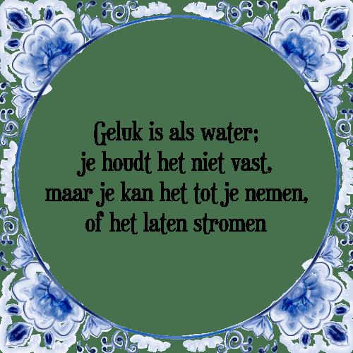 water spreuken Geluk water   Tegel + Spreuk | TegelSpreuken.nl water spreuken