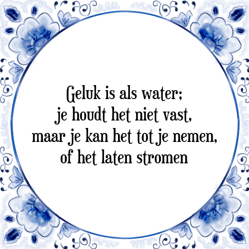 spreuken met water Geluk water   Tegel + Spreuk | TegelSpreuken.nl spreuken met water