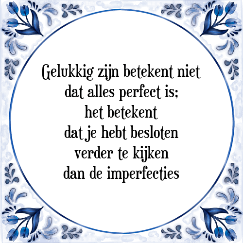 gelukkig zijn spreuken Gelukkig perfect   Tegel + Spreuk | TegelSpreuken.nl gelukkig zijn spreuken