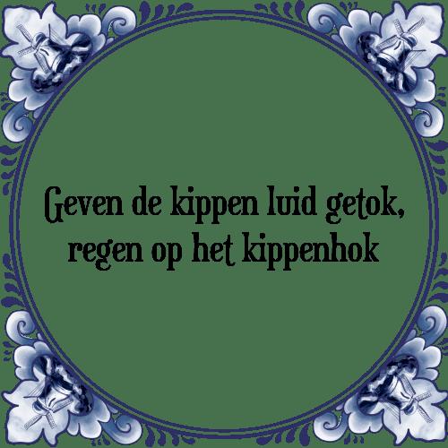 spreuken over kippen Kippen   Tegel + Spreuk | TegelSpreuken.nl spreuken over kippen