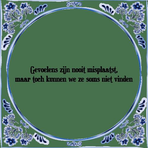 gevoelens spreuken Gevoelens   Tegel + Spreuk | TegelSpreuken.nl gevoelens spreuken