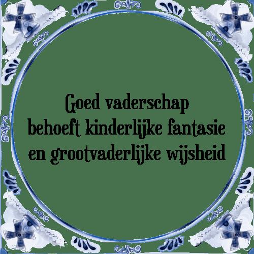 spreuken vaderschap Goed vaderschap   Tegel + Spreuk | TegelSpreuken.nl spreuken vaderschap