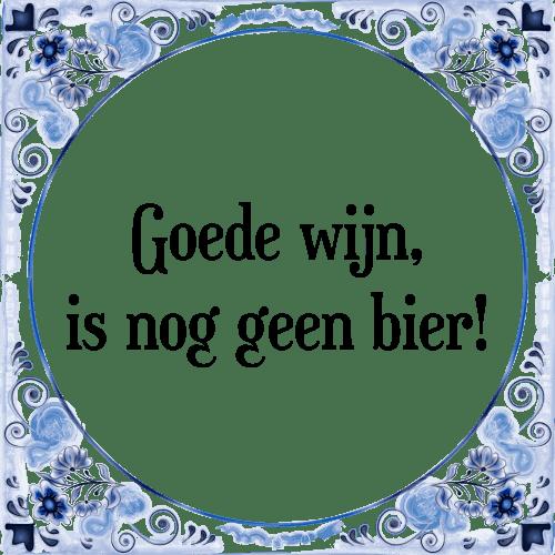 goede spreuken Goede wijn   Tegel + Spreuk | TegelSpreuken.nl goede spreuken