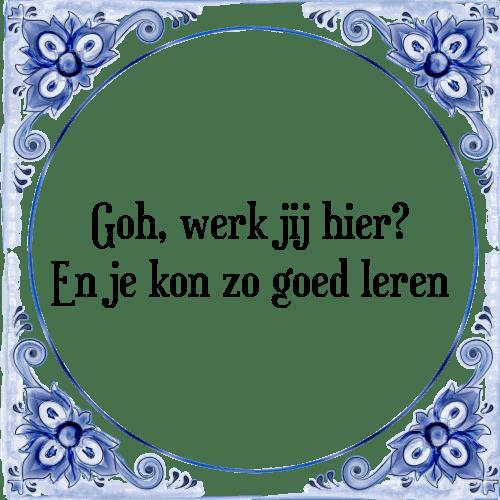 spreuken tegeltjes werk Werk hier   Tegel + Spreuk | TegelSpreuken.nl spreuken tegeltjes werk