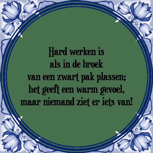 spreuken over hard werken Hard broek   Tegel + Spreuk   TegelSpreuken.nl spreuken over hard werken