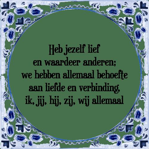lieve spreuken Jezelf lief   Tegel + Spreuk   TegelSpreuken.nl lieve spreuken