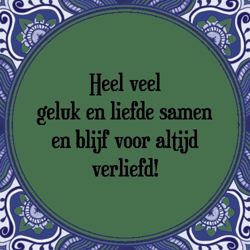 liefde geluk spreuken Veel geluk   Tegel + Spreuk | TegelSpreuken.nl liefde geluk spreuken