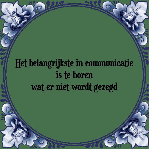 communicatie spreuken Belangrijk   Tegel + Spreuk   TegelSpreuken.nl communicatie spreuken