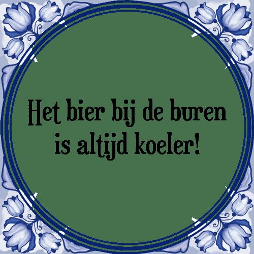 spreuken buren Het buren   Tegel + Spreuk | TegelSpreuken.nl spreuken buren