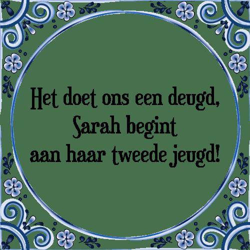 spreuken over sarah Doet deugd   Tegel + Spreuk | TegelSpreuken.nl spreuken over sarah