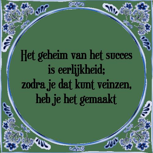 spreuken succes Het succes   Tegel + Spreuk | TegelSpreuken.nl spreuken succes