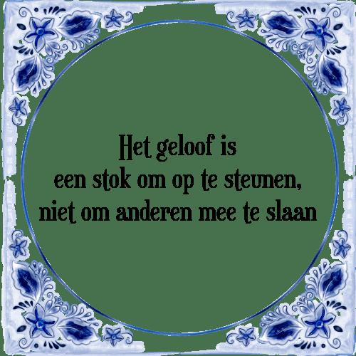 geloof spreuken Het geloof   Tegel + Spreuk | TegelSpreuken.nl geloof spreuken
