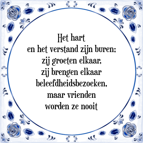 spreuken hart en verstand Hart verstand   Tegel + Spreuk | TegelSpreuken.nl spreuken hart en verstand