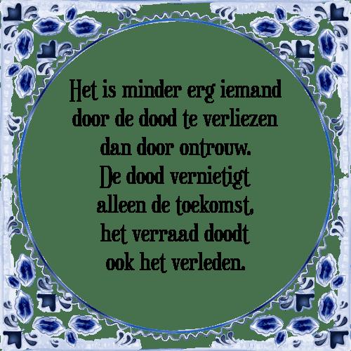 spreuken verraad Ontrouw   Tegel + Spreuk | TegelSpreuken.nl spreuken verraad