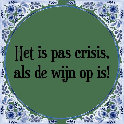 spreuken crisis Pas crisis   Tegel + Spreuk | TegelSpreuken.nl spreuken crisis