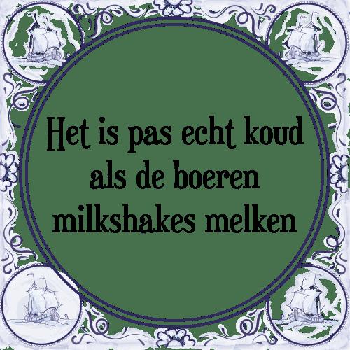 koude spreuken Milkshake   Tegel + Spreuk | TegelSpreuken.nl koude spreuken