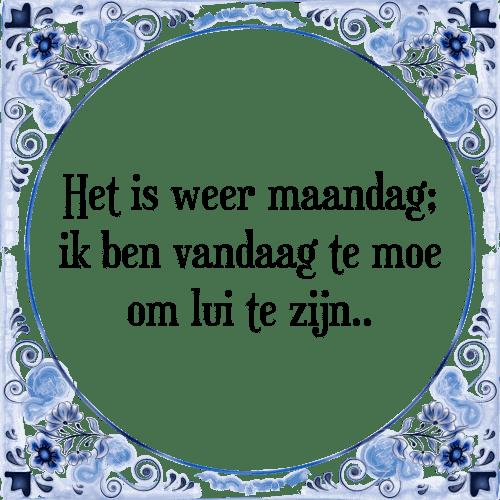 spreuken maandag Maandag   Tegel + Spreuk | TegelSpreuken.nl spreuken maandag