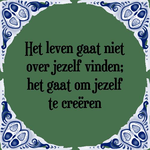 spreuken over jezelf zijn Leven gaat   Tegel + Spreuk | TegelSpreuken.nl spreuken over jezelf zijn