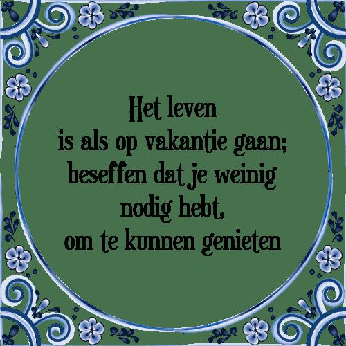 vakantie spreuken Leven vakantie   Tegel + Spreuk | TegelSpreuken.nl vakantie spreuken