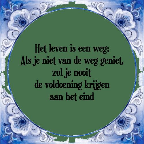 spreuken genieten van het leven Leven geniet   Tegel + Spreuk | TegelSpreuken.nl spreuken genieten van het leven