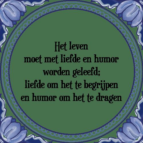 humor spreuken gezegden Leven geleefd   Tegel + Spreuk | TegelSpreuken.nl humor spreuken gezegden
