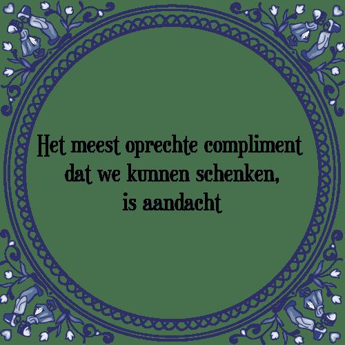 spreuken complimenten Compliment   Tegel + Spreuk | TegelSpreuken.nl spreuken complimenten