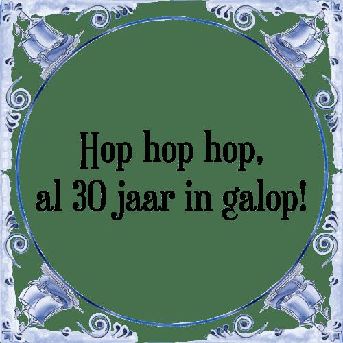 spreuken 30 jaar Hop hop   Tegel + Spreuk | TegelSpreuken.nl spreuken 30 jaar