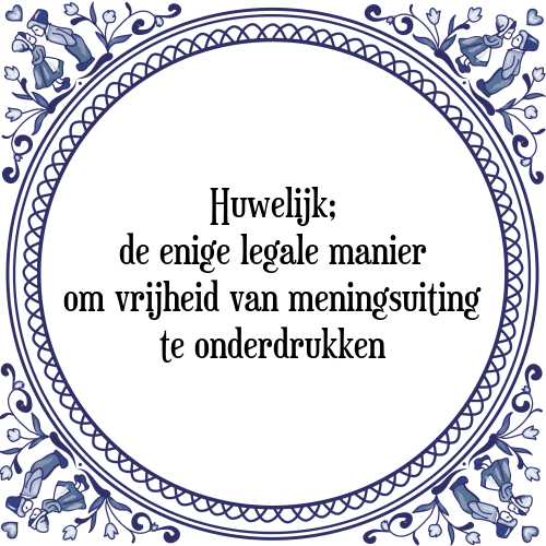 tegel spreuken trouwen Huwelijk   Tegel + Spreuk | TegelSpreuken.nl tegel spreuken trouwen