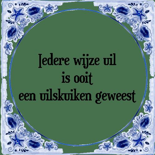 wijze uil spreuken Uil   Tegel + Spreuk | TegelSpreuken.nl wijze uil spreuken