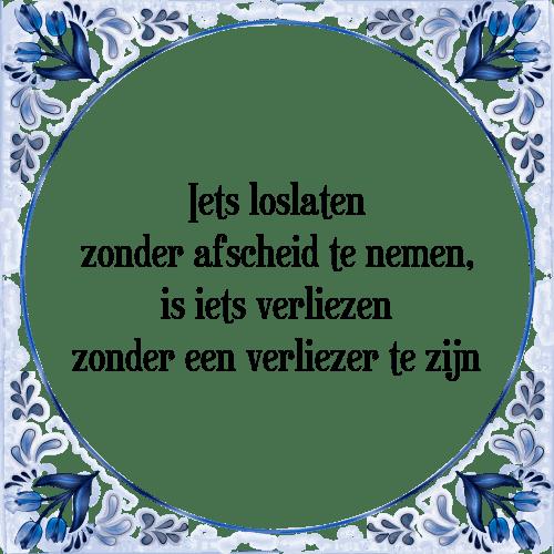 afscheid spreuken Iets loslaten   Tegel + Spreuk | TegelSpreuken.nl afscheid spreuken