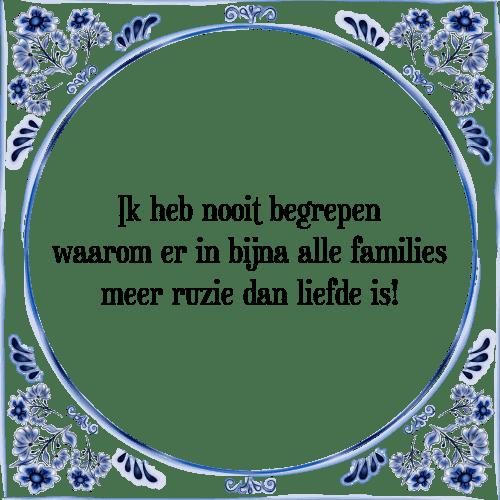 ruzie spreuken Ik begrepen   Tegel + Spreuk | TegelSpreuken.nl ruzie spreuken