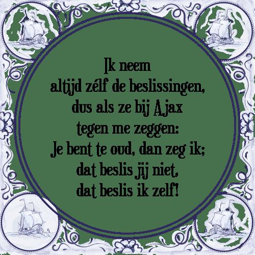 ajax spreuken Ik neem   Tegel + Spreuk   TegelSpreuken.nl ajax spreuken