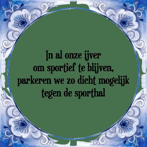 sportieve spreuken IJver   Tegel + Spreuk | TegelSpreuken.nl sportieve spreuken