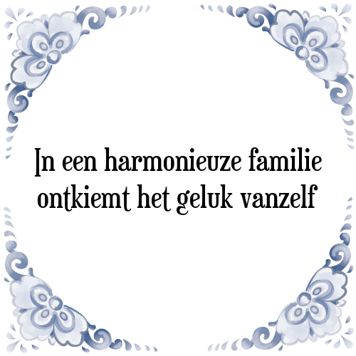 spreuken en gezegden familie In familie   Tegel + Spreuk | TegelSpreuken.nl spreuken en gezegden familie