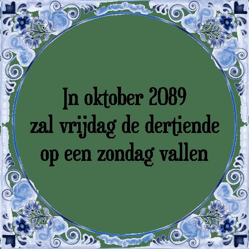 spreuken vrijdag In oktober   Tegel + Spreuk | TegelSpreuken.nl spreuken vrijdag